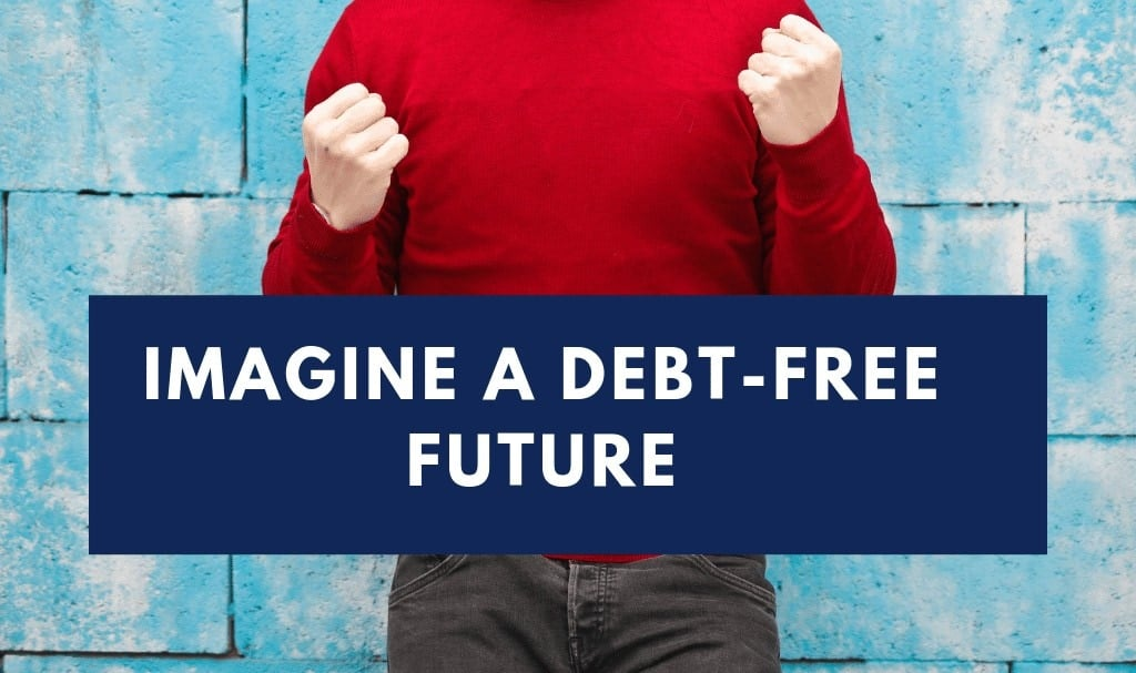 Imagine a debt free future!