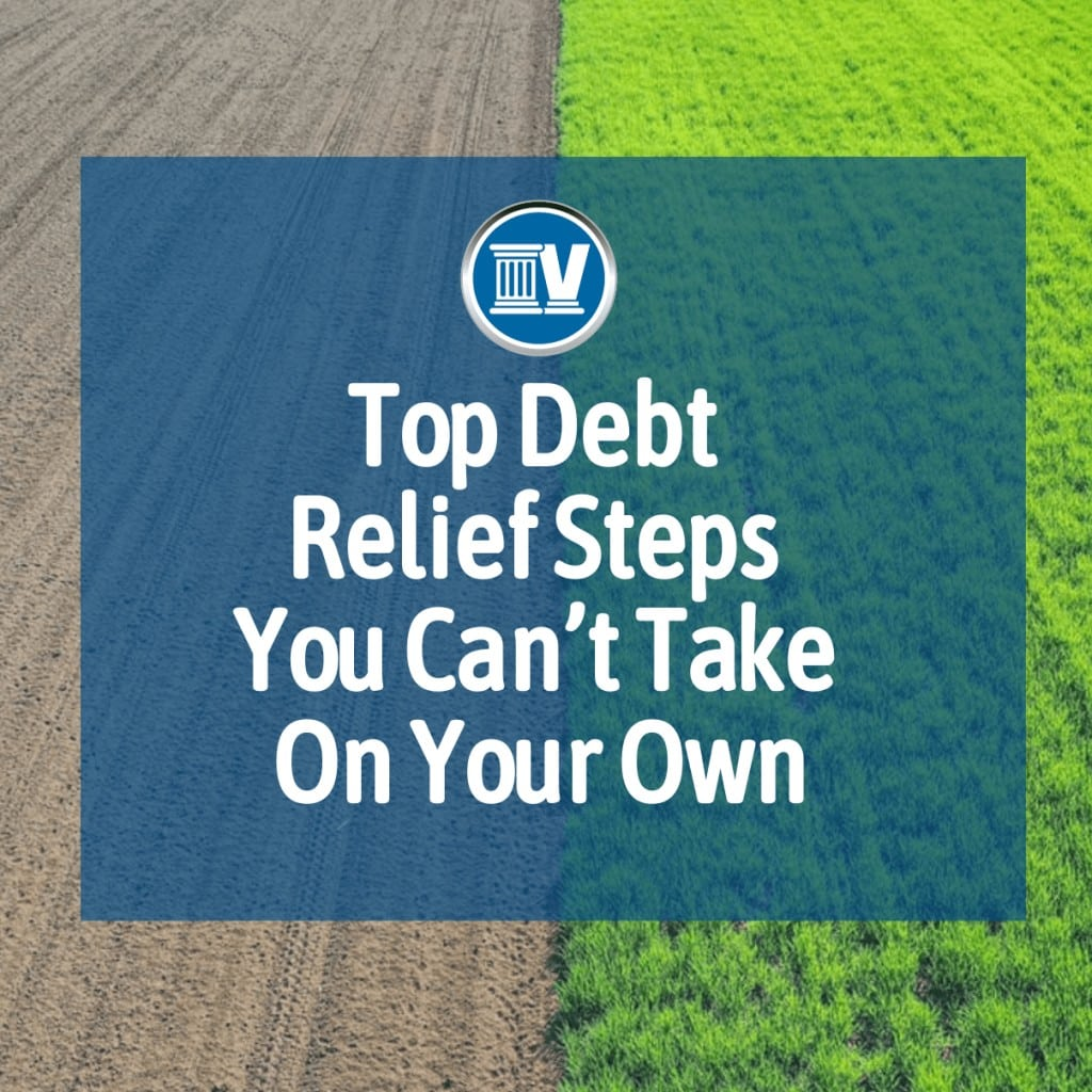 Top Debt Relief Steps You Can't Take On Your Own