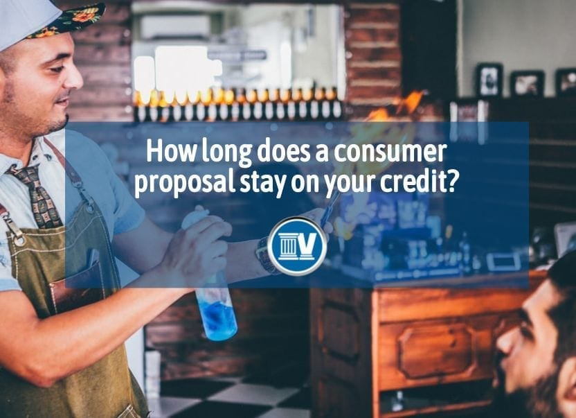 How long does a consumer proposal stay on your credit?