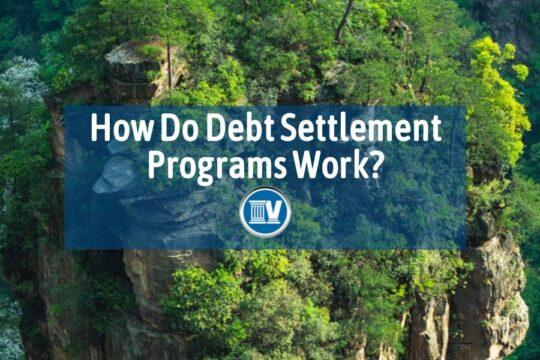 How Do Debt Settlement Progarms Work?