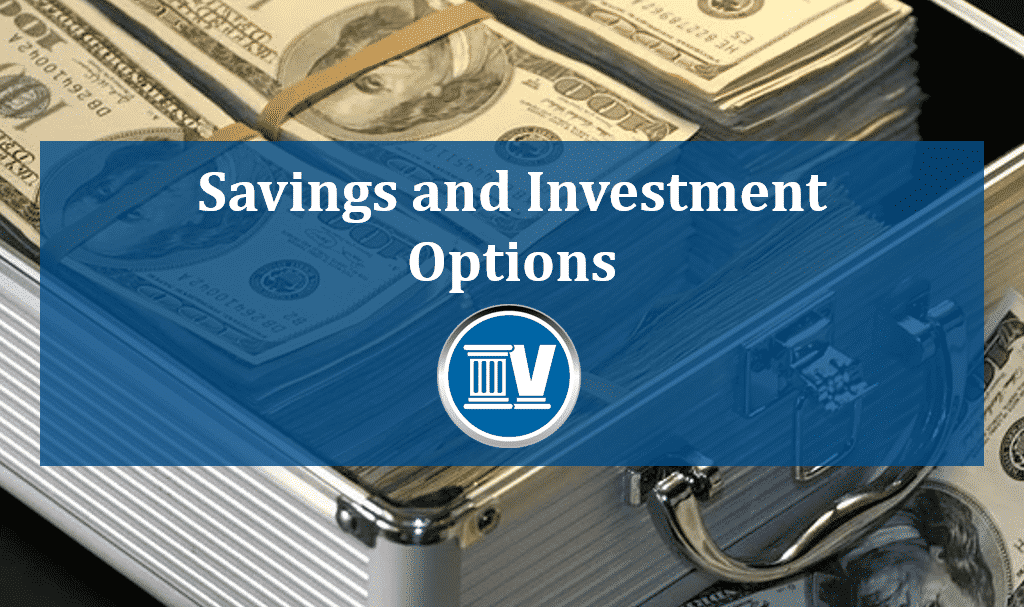 Savings and Investment Options